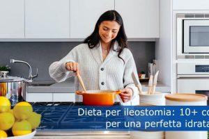 Dieta per ileostomia: 10+ consigli per una perfetta idratazione