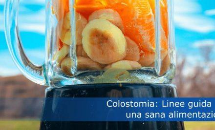 Colostomia: Linee guida per una sana alimentazione